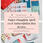 Paper Pumpkin April 2018 Subscription Box Review + 50% off Coupon Code