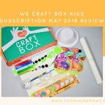 We Craft Box May 2018 Kids Subscription Review + Exclusive Coupon!