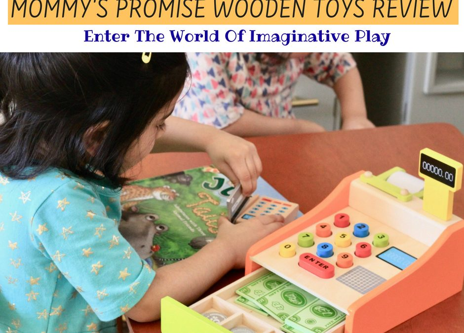 Mommy's Promise Wooden Toys Review – Enter The World Of Imaginative Play!