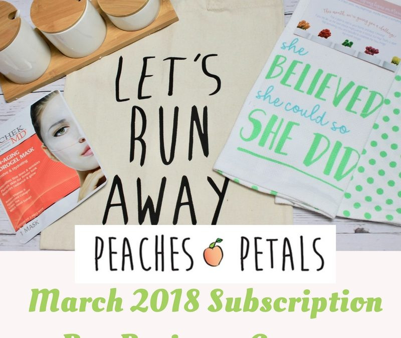 Peaches & Petals Subscription Box Review + Coupon Code – March 2018